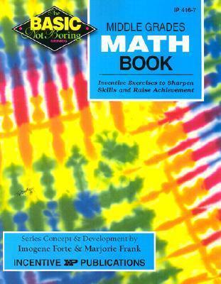 Middle Grades Math Book Basic/Not Boring: Inventive Exercises to Sharpen Skills and Raise Achievement als Taschenbuch