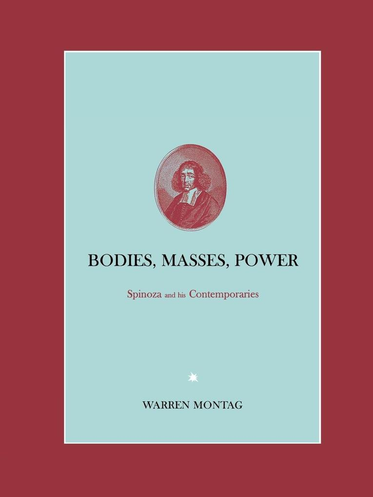 Bodies, Masses, Power: Spinoza and His Contemporaries als Buch