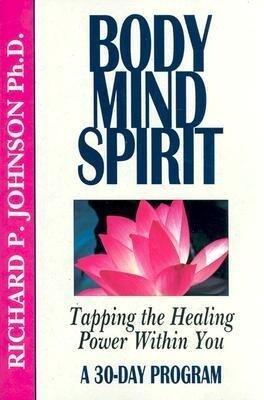 Body Mind Spirit: Tapping the Healing Power Within You als Taschenbuch