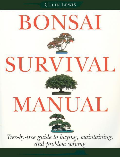 Bonsai Survival Manual: Tree-By-Tree Guide to Buying, Maintaining, and Problem Solving als Taschenbuch