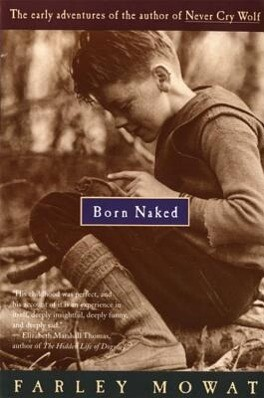 Born Naked: The Early Adventures of the Author of Never Cry Wolf als Taschenbuch