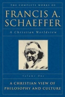 The Complete Works of Francis A. Schaeffer: A Christian Worldview als Taschenbuch