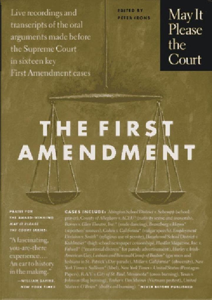 May It Please the Court: The First Amendment: Live Recordings and Transcripts of the Oral Arguments Made Before the Supreme Court in Sixteen Key First als Buch