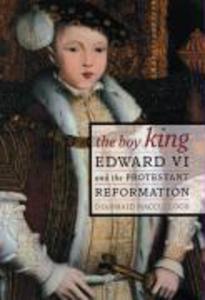 The Boy King: Edward VI & the Protestant Reformation als Taschenbuch