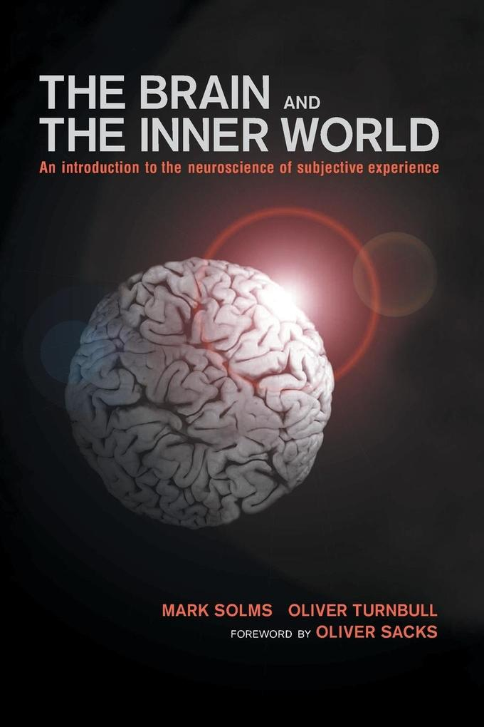 Brain and the Inner World: An Introduction to the Neuroscience of the Subjective Experience als Taschenbuch
