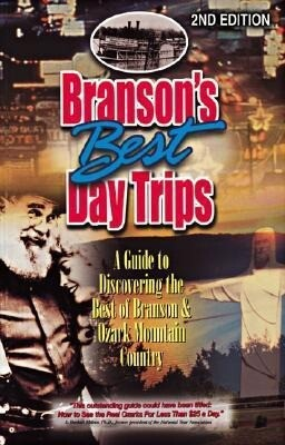 Branson's Best Day Trips: A Guide to Discovering the Best of Branson and Ozark Mountain Country als Taschenbuch