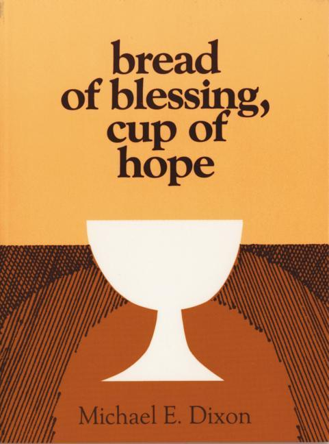 Bread of Blessing, Cup of Hope: Prayers at the Communion Table als Taschenbuch