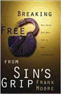 Breaking Free from Sin's Grip: Holiness Defined for a New Generation als Taschenbuch