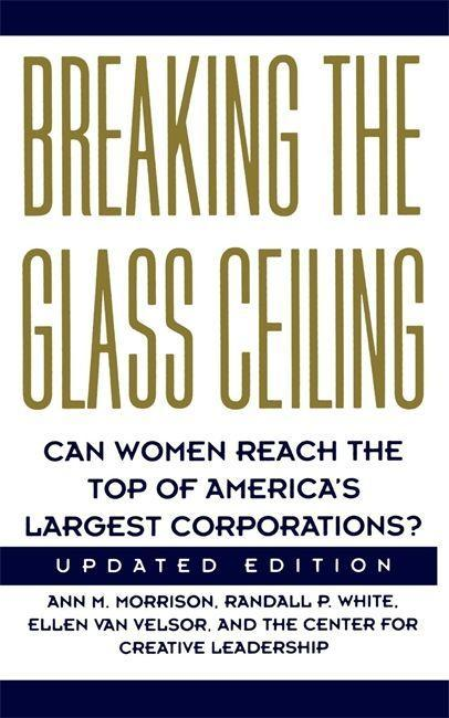 Breaking the Glass Ceiling: Can Women Reach the Top of America's Largest Corporations? Updated Edition als Taschenbuch