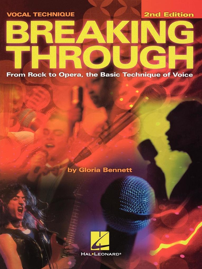 Breaking Through: From Rock to Opera, the Basic Technique of Voice als Taschenbuch