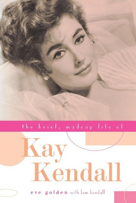 The Brief, Madcap Life of Kay Kendall als Buch