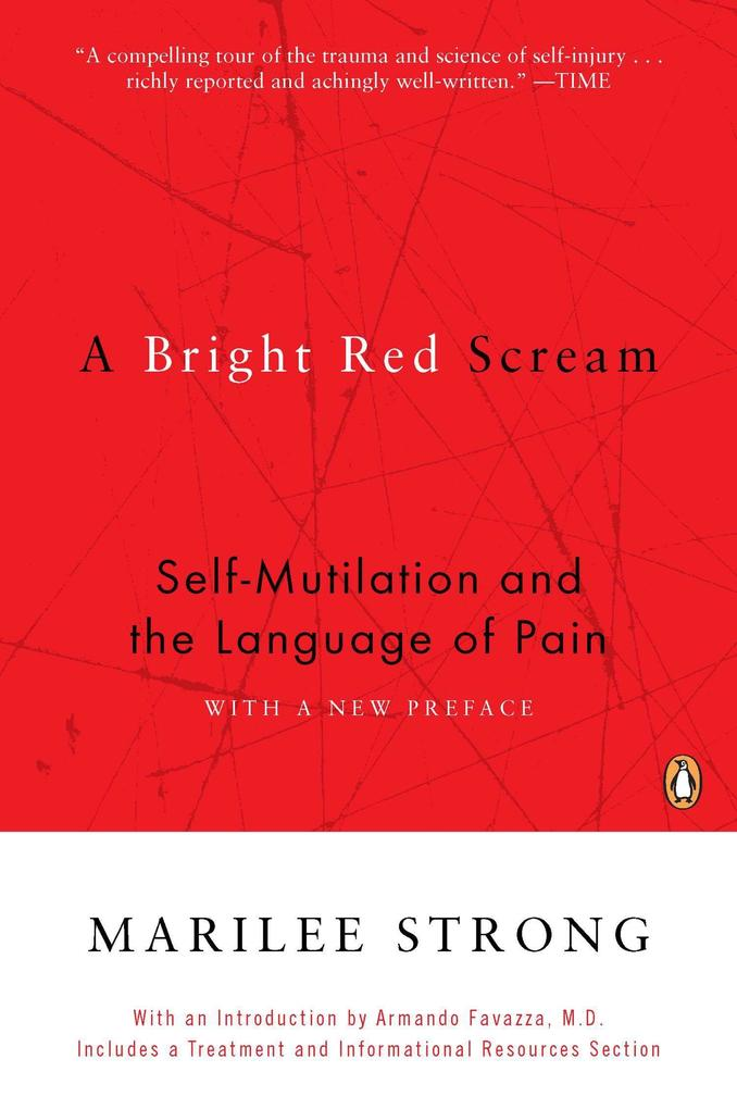A Bright Red Scream: Self-Mutilation and the Language of Pain als Taschenbuch