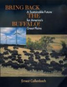 Bring Back the Buffalo!: A Sustainable Future for America's Great Plains als Taschenbuch