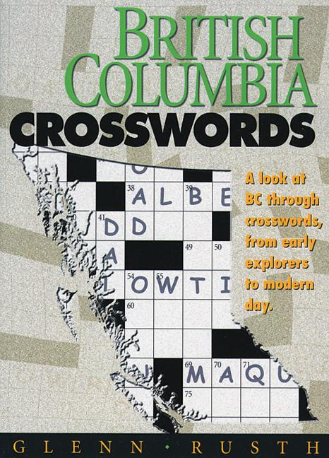British Columbia Crosswords: A Look at BC Through Crosswords, from Early Explorers to Modern Day als Taschenbuch