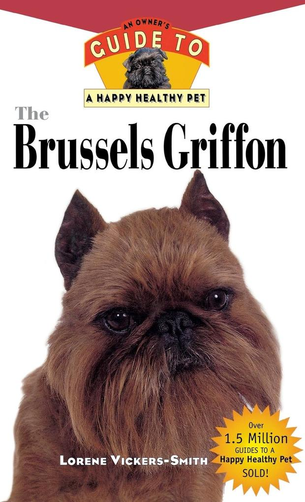 The Brussels Griffon: An Owner's Guide to a Happy Healthy Pet als Buch