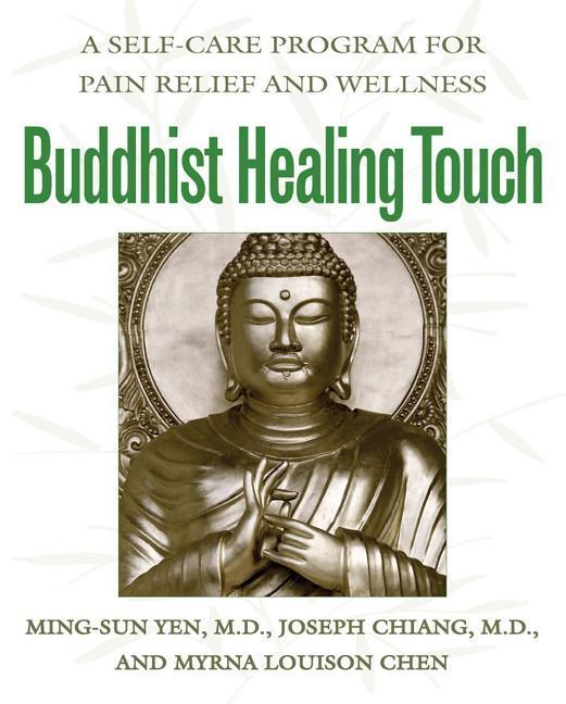 Buddhist Healing Touch: A Self-Care Program for Pain Relief and Wellness als Taschenbuch
