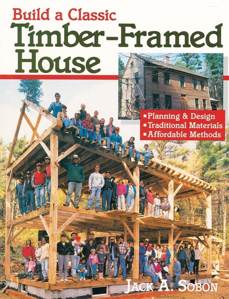 Build a Classic Timber-Framed House als Taschenbuch