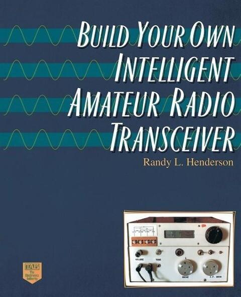 Build Your Own Intelligent Amateur Radio Transceiver als Taschenbuch