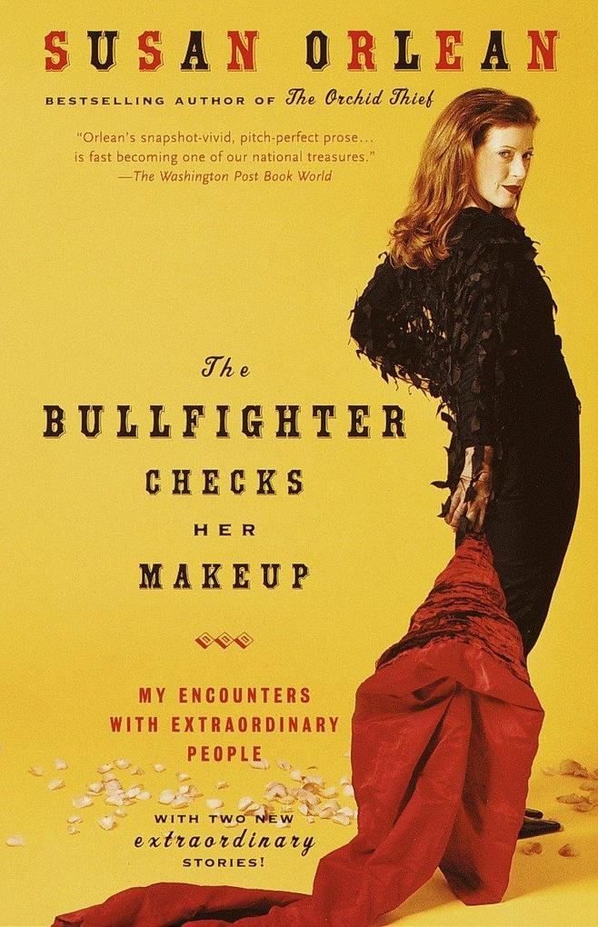 The Bullfighter Checks Her Makeup: My Encounters with Extraordinary People als Taschenbuch