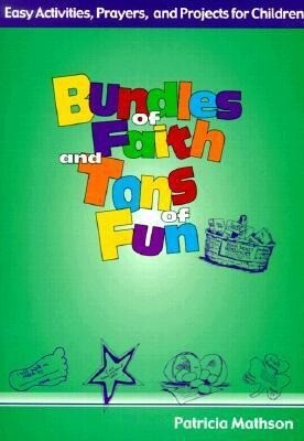 Bundles of Faith and Tons of Fun: Easy Activities, Prayers, and Projects for Children als Taschenbuch