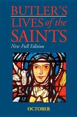Butler's Lives of the Saints: October: New Full Edition als Buch