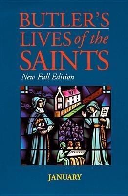Butler's Lives of the Saints: January, Volume 1: New Full Edition als Buch (gebunden)