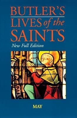 Butler's Lives of the Saints: May: New Full Edition als Buch