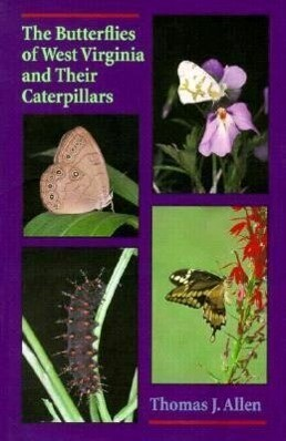 The Butterflies of West Virginia and Their Caterpillars als Taschenbuch