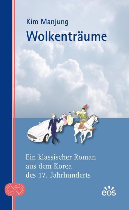 Wolkenträume - Ein klassischer Roman aus dem Korea des 17. Jahrhunderts als Buch von Kim Manjung, Albrecht Huwe