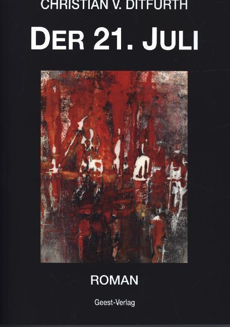 Der 21. Juli als Buch von Christian v. Ditfurth