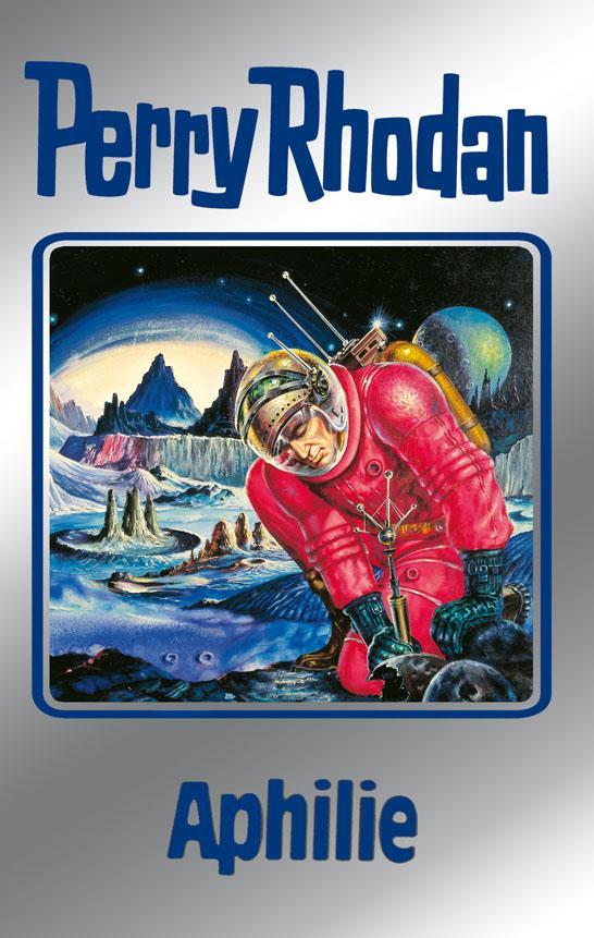 Perry Rhodan 81: Aphilie (Silberband) als eBook von Clark Darlton, H. G. Ewers, Hans Kneifel, Kurt Mahr, William Voltz