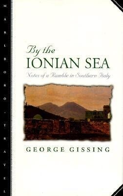 By the Ionian Sea: Notes of a Ramble in Southern Italy als Taschenbuch