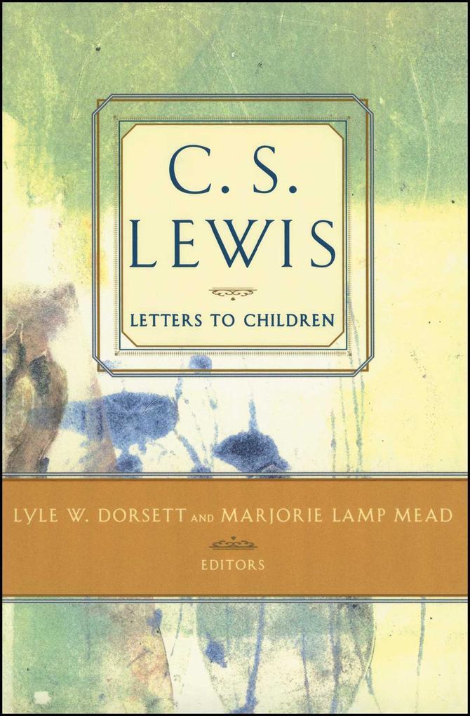 C. S. Lewis' Letters to Children als Taschenbuch