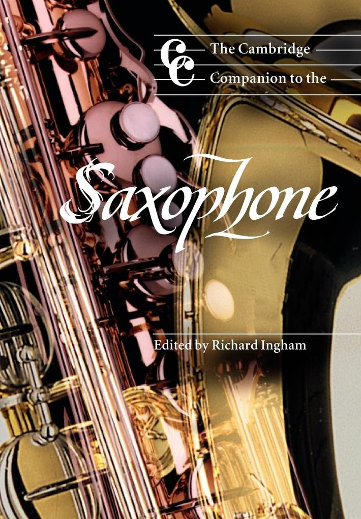 The Cambridge Companion to the Saxophone als Buch