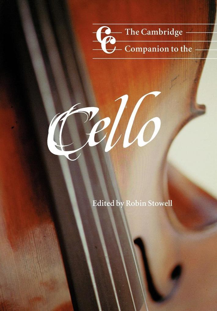 The Cambridge Companion to the Cello als Buch