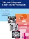 Differentialdiagnosen in der Computertomografie