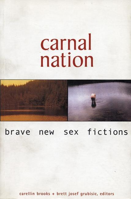 Carnal Nation: Brave New Sex Fictions als Taschenbuch