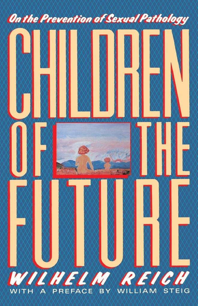 Children of the Future: On the Prevention of Sexual Pathology als Taschenbuch