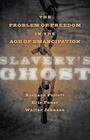 Slavery's Ghost: The Problem of Freedom in the Age of Emancipation