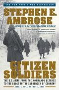 Citizen Soldiers: The U S Army from the Normandy Beaches to the Bulge to the Surrender of Germany als Taschenbuch
