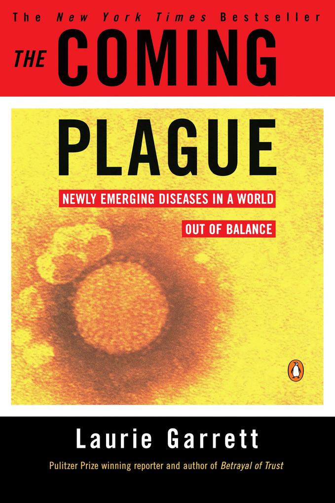 The Coming Plague: Newly Emerging Diseases in a World Out of Balance als Taschenbuch