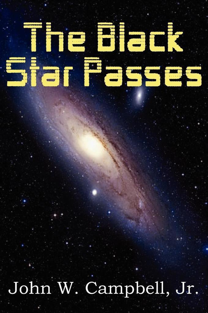 The Black Star Passes als Taschenbuch von John W. Jr. Campbell