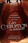 Can Corruption Be Defeated?: Conquering Evil with the Power of the Cross