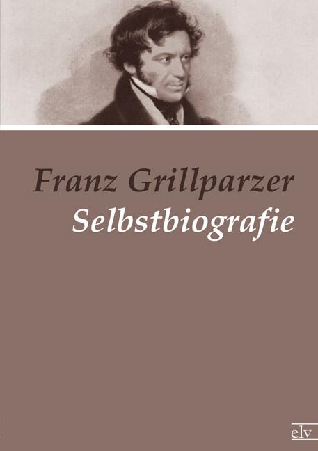 Selbstbiografie als Buch von Franz Grillparzer