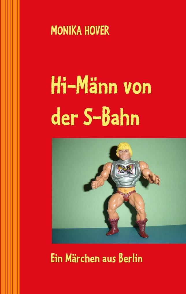 Hi-Männ von der S-Bahn als eBook von Monika Hover