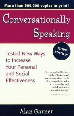 Conversationally Speaking: Tested New Ways to Increase Your Personal and Social Effectitested New Ways to Increase Your Personal and Social Effec als Taschenbuch