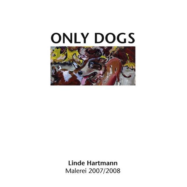 Linde Hartmann - Only Dogs als Buch (gebunden)