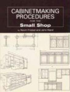 Cabinetmaking Procedures for the Small Shop: Commercial Techniques That Really Work als Taschenbuch