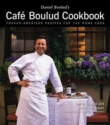 Cafe Boulud Cookbook: French-American Recipes for the Home Cook als Buch