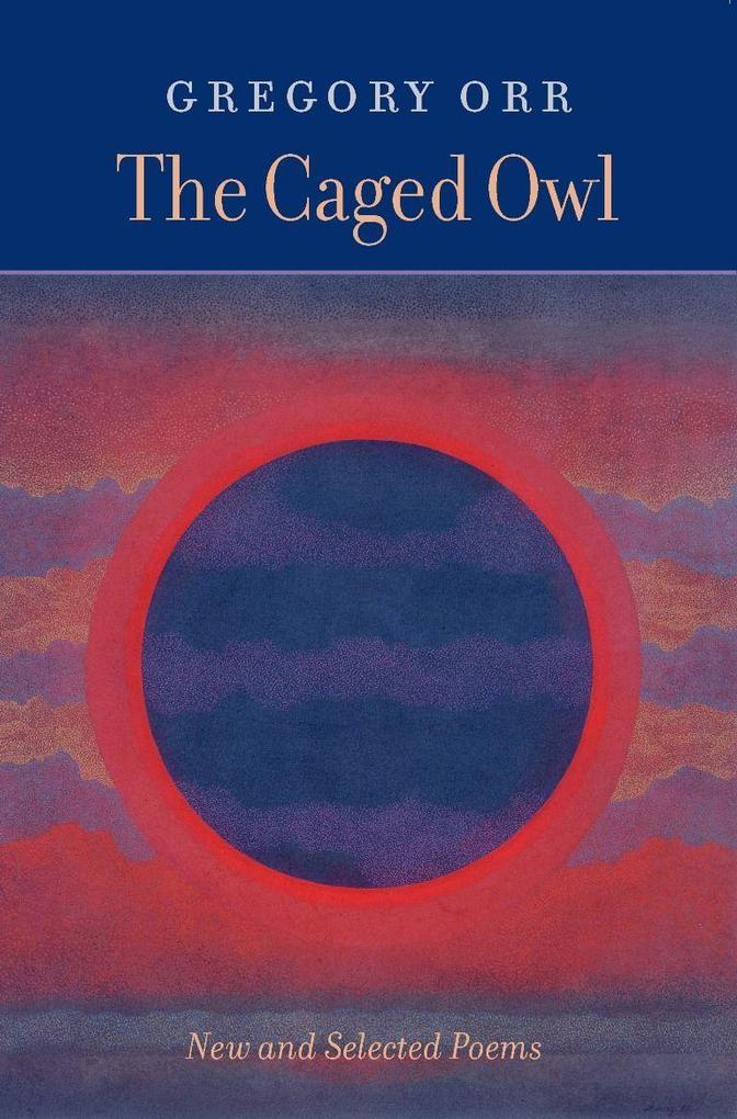 The Caged Owl: New and Selected Poems als Taschenbuch